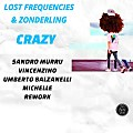 Lost Frequencies & Zonderling - Crazy (Sandro Murru & Vincenzino & Umberto Balzanelli & Michelle Rework)
