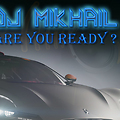 Dj Mikael - Are U Ready