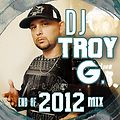 DJ_TROY_G.__Presents End Of 2012 Rap Mix(1Hr.19Mins.50Secs.)  Clean.   DROPS.
