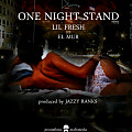 Lil Fresh - One Night Stand (Ft. El Mur, Prod. by Jazzy Ranks)