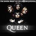 Queen - The Show Must Go On (Gregcy Radio Remix)