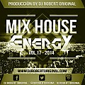 Mix House Energy Vol 17 2014 - Dj Robert Original www.djrobertoriginal.com