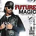 Future - Magic (Feat. T.I.) [Prod. By K.E. On The Track]