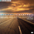 Doblek La Demencia - What We Used To Have (Prod. By Doblek)