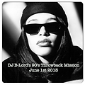 DJ B-Lord 90s Throwback Mission June 1 2013