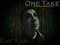 One Take (Prod. Rixer Ryda)