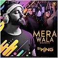 MERA WALA DANCE REMIX - DJ KING
