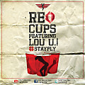 Red Cups (Stay FLY Party) Feat. Lou U