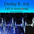 DeeJay B. Atti - 140 is immortal (The next treatment) (Original Mix)