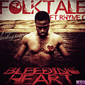 FolkTale ft RhymeC_BleedingHeart