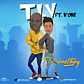 Do Something - T.I.V ft. Kenny K'ore