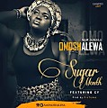 Omoshalewa - Suger Mouth Ft Cy
