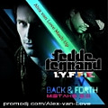 Fedde LeGrand and Mr.V & I.Y.F.F.E. - Back & Forth Mistake 2.0 (Alex van Love Mash-Up)