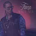 Fuego - Mala Mia - Single