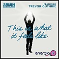 Armin Van Buuren Feat Trevor Guthrie - This Is What It Feels Like (Radio 97 Edit)