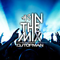 DJ Tofman - In The Mix #3 // Electronic Dance Music [FREE DOWNLOAD]