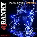 DJ_BANKY_PRESENTS_PUMP_UP_THE_VOLUME_3 (128 KBPS)