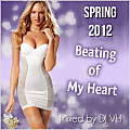 Beating Of My Heart - Spring 2012 mixed by VH (8 March 2012)