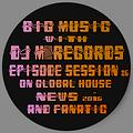 Big Music With DJ M.Records /Episode 86. On Global House Radio live tracklist