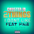 2THINGS I DONT LIKE feat P.N.B