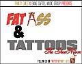 "Fat Ass & Tattoos ""Snapbacks & Tattoos"" - The SheeMixx"