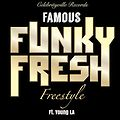 Famous- Funky Fresh (Freestyle) Ft. Young LA