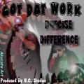 Got Dat Work Ft. DJ QP (U.C. Studios)