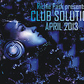 Richie Pask presents Club Solution April 2013