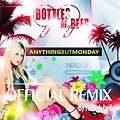 Anything But Monday - 99 Bottles of Beer (Official Remix By Patrick Deila)