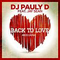 Dj Pauly D Feat. Jay Sean & Reelsoul= Back To Love (Angel Bootleg)