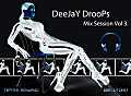 DeeJaY DrooPs Mix Session Vol 3