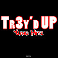 Tr3'd Up