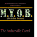 Getchu Some- The Archerville Cartel