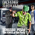 Demasiao Pesao (the kings of the party) feat. Sursilvaz