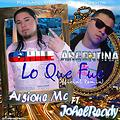 Lo Que Fue (Official Remix) - Arsione Mc Ft JohelReady