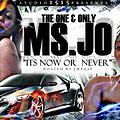 Ms Jo Now or Never The FULL Mixtape Hosted by J Reese