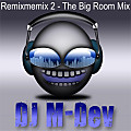 M-Dev - Remixmemix 2 The Big Room Mix