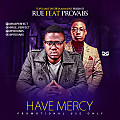 Have Mercy ft. Provabs & Don Manuel