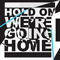 01 Hold On, We're Going Home (feat. Majid Jordan)