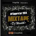 DJ Wealth - Superstar Mixtape 2014