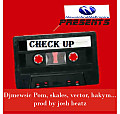Check Up Ft Skales,Vector nd Hakym-Prd By JOSH