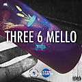 Three 6 Mello