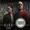 Yandar & Yostin - Algo Duro (Fuck Remix Hosted By Jc-Music)
