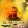 DILBAR DILBAR- DJ PARTH (REGGAE FULL VERSION)