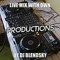 Livemix With Own Productions (Mashup's) Mainstage Podcast Vol.3 - By DJ BLENDSKY
