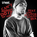 Can't Nobody Do It My Way - Feat. King Klutch, & Kirsten Rea