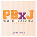 Jalapeno Brothers- Peanut Butter and Jealousy (Clean)
