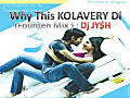 WHY THIS KOLAVERY DI ( FOUNTEN MIX ) - Dj JY$H