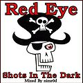 Red Eye - Shots In The Dark (Redux) (mixed by nimr0d)
