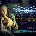 Toby Octave - Want You More